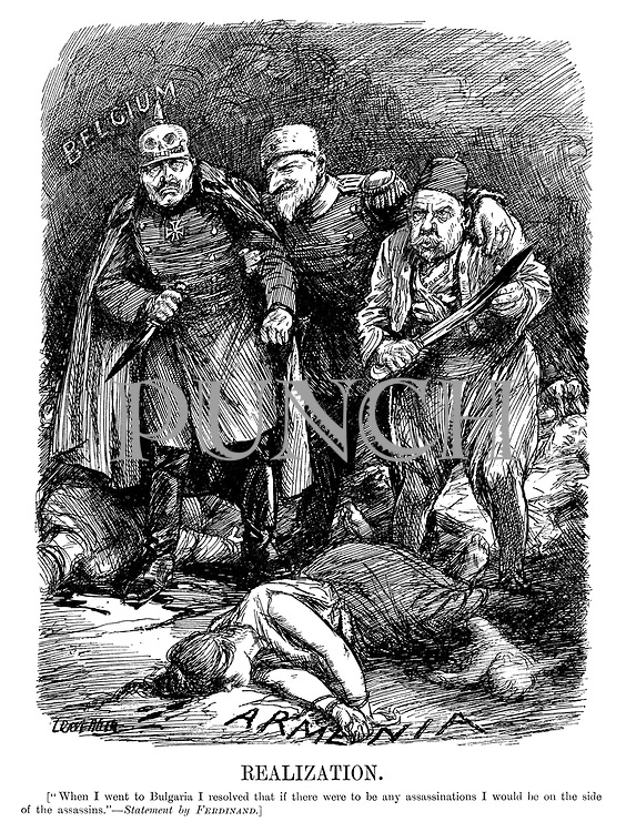 """Realization. [""""When I went to Bulgaria I resolved that if there were to be any assassinations I would be on the side of the assassins."""" - Statement by Ferdinand.] (Wilhelm II stands with bloodied dagger drawn infront of Belgium while Ferdinand I of Bulgaria and Mehmed V of Turkey stand infront of massacred women and children in Armenia during WW1)"""
