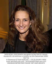 MISS ISOBEL GOLDSMITH daughter of the late Sir James Goldsmith, at a dinner in London on 5th December 2000.OJY 16