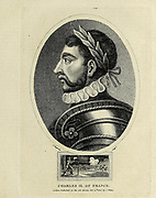 Charles IX (Charles Maximilien; 27 June 1550 – 30 May 1574) was King of France from 1560 until his death in 1574 from tuberculosis. He ascended the throne of France upon the death of his brother Francis II in 1560.  Copperplate engraving From the Encyclopaedia Londinensis or, Universal dictionary of arts, sciences, and literature; Volume VII;  Edited by Wilkes, John. Published in London in 1810