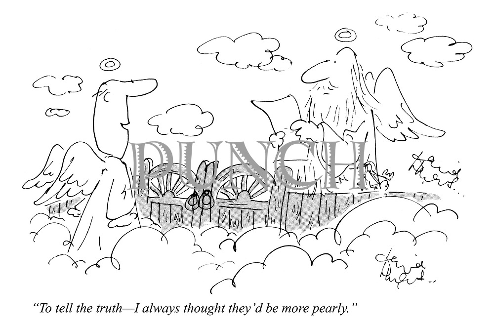 """""""To tell the truth - I always thought they'd be more pearly."""""""