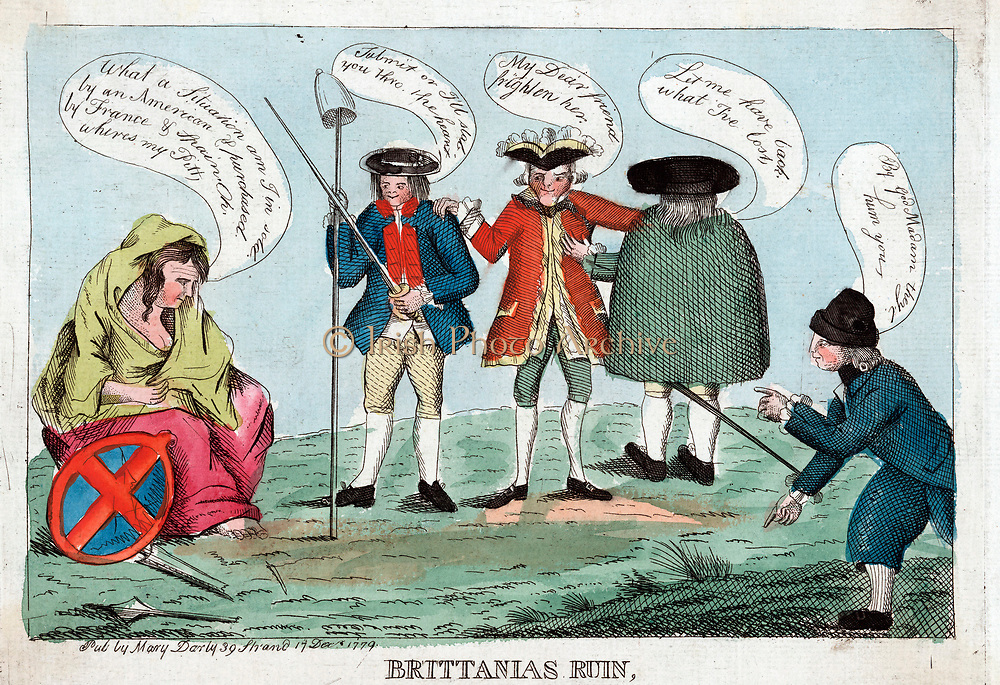 Britannias ruin 1779--Britannias ruin. Print shows Britannia lamenting her present state, her shield and broken lance by her side, 'What a situation am I in sold by an American & purchased by France & Spain. Oh, wheres my Pitt.' Four men are standing before her, from left, an American holding in his right hand a lance topped with liberty cap and in his left a sword with which he threatens her, next a Frenchman urges him to 'frighten her.' A Spaniard is standing next to the Frenchman with his back to Britannia, he wears a low hat and a cloak, and on the far right is a Dutchman. Pub by Mary Darly 39 Strand, 1779 Decr. 17.