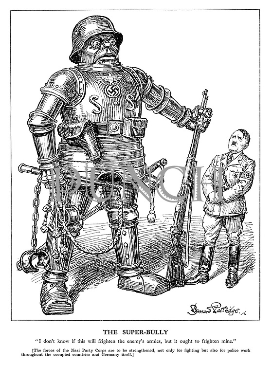 "The Super-Bully. ""I don't know if this will frighten the enemy's armies, but it ought to frighten mine."" [The forces of the Nazi Party Corps are to be strengthened, not only for fighting but also for police work throughout the occupied countries and Germany itself.] (Hitler admires his armoured robot SS monster)"