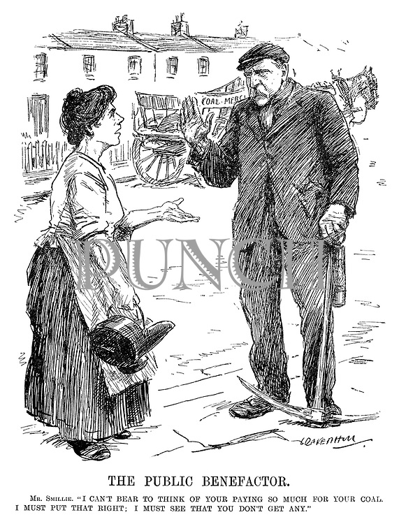 """The Public Benefactor. Mr Smillie. """"I can't bear to think of your paying so much for your coal. I must put that right. I must see that you don't get any."""" (Robert Smillie talks to a housewife with an empty coal shovel in the InterWar era)"""