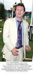 Actor NICK MORAN at a polo match in Berkshire on 25th July 2004.PXL 305