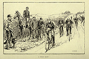 19th century bicycle road race from 'Cycling' by The right Hon. Earl of Albemarle, William Coutts Keppel, (1832-1894) and George Lacy Hillier (1856-1941); Joseph Pennell (1857-1926) Published by London and Bombay : Longmans, Green and co. in 1896. The Badminton Library