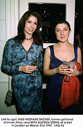 Left to right, MISS KRISTIANE BACKER, former girlfriend of Imran Khan, and MISS ALLEGRA DONN, at a ball in London on March 21st 1997.LXG 44