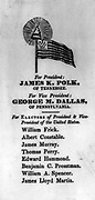 Democratic Election Ticket for 1844 Presidential Campaign 1844. For President James K. Polk and Vice President George M. Dallas.