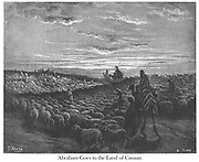 Abraham Journeying into the Land of Canaan From the book 'Bible Gallery' Illustrated by Gustave Dore with Memoir of Doré and Descriptive Letter-press by Talbot W. Chambers D.D. Published by Cassell & Company Limited in London and simultaneously by Mame in Tours, France in 1866