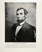 """Abraham Lincoln the War President from The American Civil War book and Grant album : """"art immortelles"""" : a portfolio of half-tone reproductions from rare and costly photographs designed to perpetuate the memory of General Ulysses S. Grant, depicting scenes and incidents in connection with the Civil War Published  in Boston and New York by W. H. Allen in 1894"""