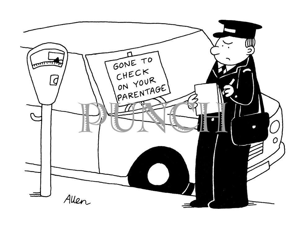 """(Traffic warden about to ticket parked car with notice in window:""""Gone to check on your parentage"""".)"""