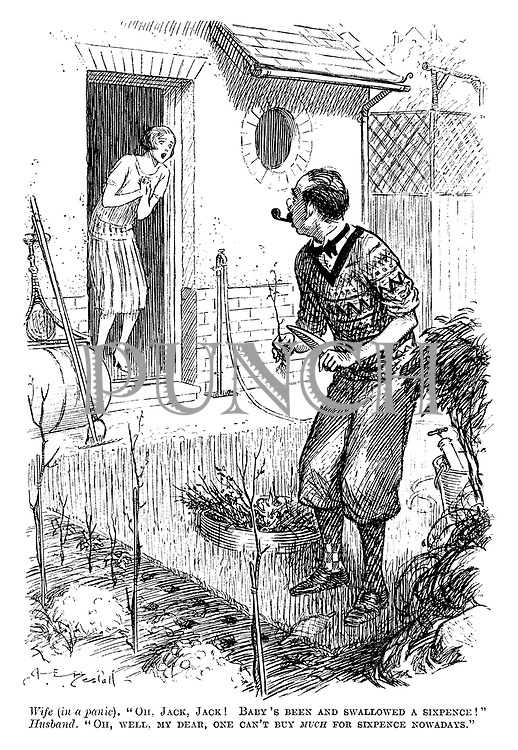 """Wife (in a panic). """"Oh, Jack, Jack! Baby's been and swallowed a sixpence!"""" Husband. """"Oh, well, my dear, one can't buy much for sixpence nowadays."""""""
