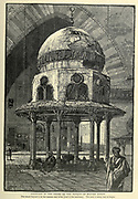 Wood engraving of the FOUNTAIN IN THE COURT OF THE MOSQUE OF SULTAN HASAN from 'Picturesque Palestine, Sinai and Egypt' by Wilson, Charles William, Sir, 1836-1905; Lane-Poole, Stanley, 1854-1931 Volume 4. Published in 1884 by J. S. Virtue and Co, London