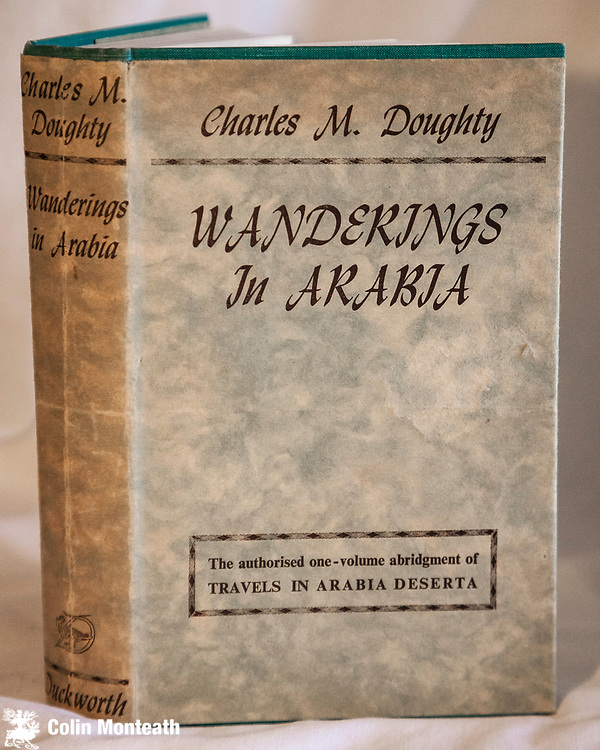 WANDERINGS IN ARABIA,  One volume abridgement of the two volume Arabia Deserta - Charles Doughty, 600 page VG hardback VG jacket, Duckworth, London, 1949, $NZ65.