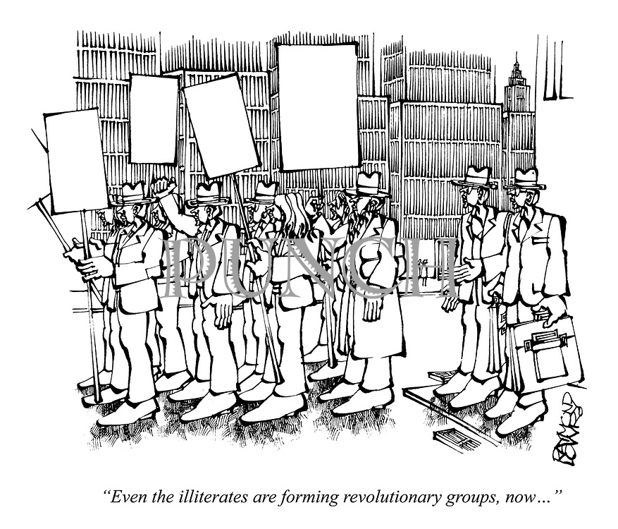 """""""Even the illiterates are forming revolutionary groups, now..."""""""