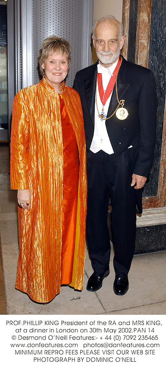 PROF.PHILLIP KING President of the RA and MRS KING, at a dinner in London on 30th May 2002.PAN 14