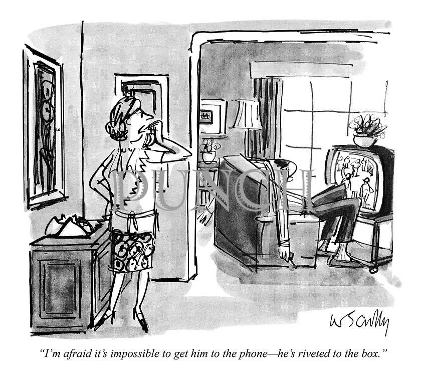 """""""I'm afraid it's impossible to get him to the phone—he's riveted to the box."""""""