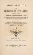 Title Page and credits with Magnified Tsetse fly From the Book ' Missionary travels and researches in South Africa ' including Sixteen Years Residence in the Interior of Africa. by Dr. David Livingstone Published in New York by Harper & Brothers 1858