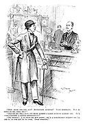 """""""How much did you say? Seventeen guineas? Very moderate. Put it down to me, will you?"""" """"Excuse me, sir, — but — we have rather a large account against you. It's — er — getting a little difficult - """" """"No, really! I'll send my man along; He's a remarkable fellow — he'll add it up for you in no time, good morning."""""""