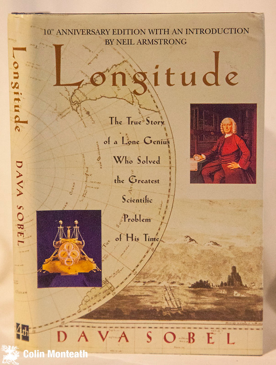 LONGITUDE , Dava Sobel, 10th anniversary edition with intro by Neil Armstrong, Fourth Estate, London, 2005, 180 page VG+ hardback, VG jacket, biography of John Harrison, clock-maker who solved the navigation problem of Longitude...a best-seller for a decade plus - $NZ25 ( Bob McKerrow collection)