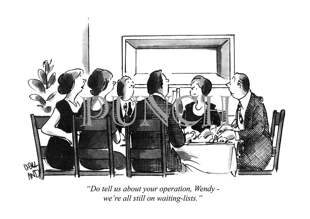 """""""Do tell us about your operation, Wendy - we're all still on waiting-lists."""""""