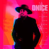 """March 19, 2021 (Worldwide): D-Nice, Ne-Yo & Kent Jones """"No Plans for Love"""" Single Release"""