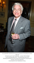 Actor BARRY CRYER at a lunch in London on 2nd March 2004.PSC 63