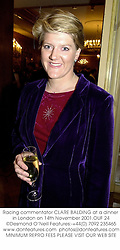 Racing commentator CLARE BALDING at a dinner in London on 14th November 2001.OUF 24