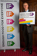 Stephen Timms MP supporting the Enough Food for Everyone?IF campaign. .MP's and Peers attended the parliamentary launch of the IF campaign in the State Rooms of Speakers House, Palace of Westminster. London, UK.