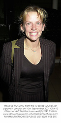 MISS EVE HOLDING from the TV series Survivor, at a party in London on 10th September 2001.ORY 42