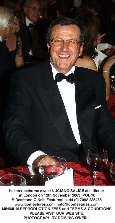 Italian racehorse owner LUCIANO SALICE at a dinner in London on 12th November 2003.<br /> POL 10