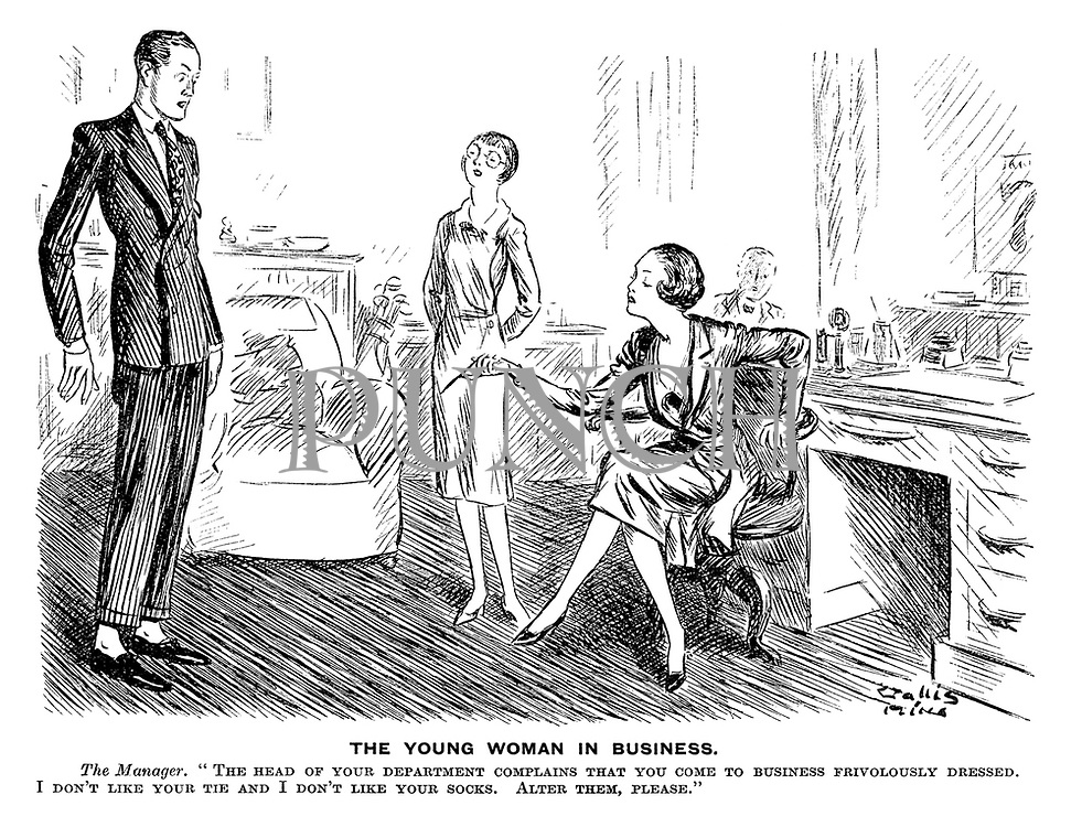 """The Young Woman in Business. The Manager. """"The head of your department complains that you come to business frivolously dressed. I don't like your tie and I don't like your socks. Alter them, please."""""""