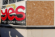 A Say Yes to Something message on the outside of a closed pub, on 8th January 2019, in Ramsgate, Kent, England. The Port of Ramsgate has been identified as a Brexit Port by the government of Prime Minister Theresa May, currently negotiating the UKs exit from the EU. Britains Department of Transport has awarded to an unproven shipping company, Seaborne Freight, to provide run roll-on roll-off ferry services to the road haulage industry between Ostend and the Kent port - in the event of more likely No Deal Brexit. In the EU referendum of 2016, people in Kent voted strongly in favour of leaving the European Union with 59% voting to leave and 41% to remain.
