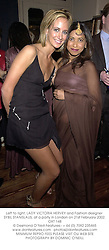 Left to right, LADY VICTORIA HERVEY and Fashion designer SYBIL STANISLAUS, at a party in London on 21st February 2002.	OXT 148