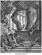 Death of Samson [Let me die with the Philistines!] Judges 16:30 From the book 'Bible Gallery' Illustrated by Gustave Dore with Memoir of Dore and Descriptive Letter-press by Talbot W. Chambers D.D. Published by Cassell & Company Limited in London and simultaneously by Mame in Tours, France in 1866