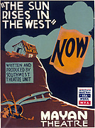Poster for 'The Sun Rises in the West' produced at the Mayan Theatre, California under the auspices of the Californian Art Project, part of the Work Projects Administration, WPA, founded by FD Roosevelt in 1935 to provide jobs during the Great Depression.