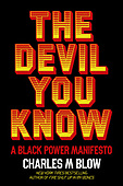 """January 26, 2021 - WORLDWIDE: Charles M. Blow """"The Devil You Know"""" Book Release"""
