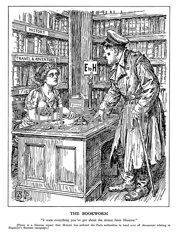 "The Bookworm. ""I want everything you've got about the retreat from Moscow."" [There is a Geneva report that Hitler has ordered the Paris authorities to hand over all documents relating to Napoleon's Russian Campaign.] (a bedraggled Hitler visits the library of History muse Clio)"