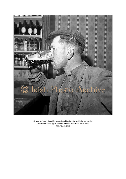 A hardworking Limerick man enjoys his pint for which he has paid an extra penny in support of the Limerick Widows Alms House.<br /> <br /> 28th March 1962<br /> <br /> 28.03.1962