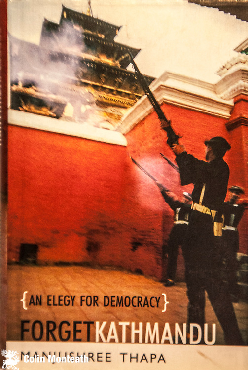 Forget Kathmandu - an elegy for Democracy - Manjushree Thapa - Penguin, 2005,  260 page hardback  with VG jacket - the tangled and intriguing politics of Nepal during an era when the King and his family were killed by their wn son and the Maoist insurgency swept this Himalayan kingdom - a wonderful writer - $NZD45