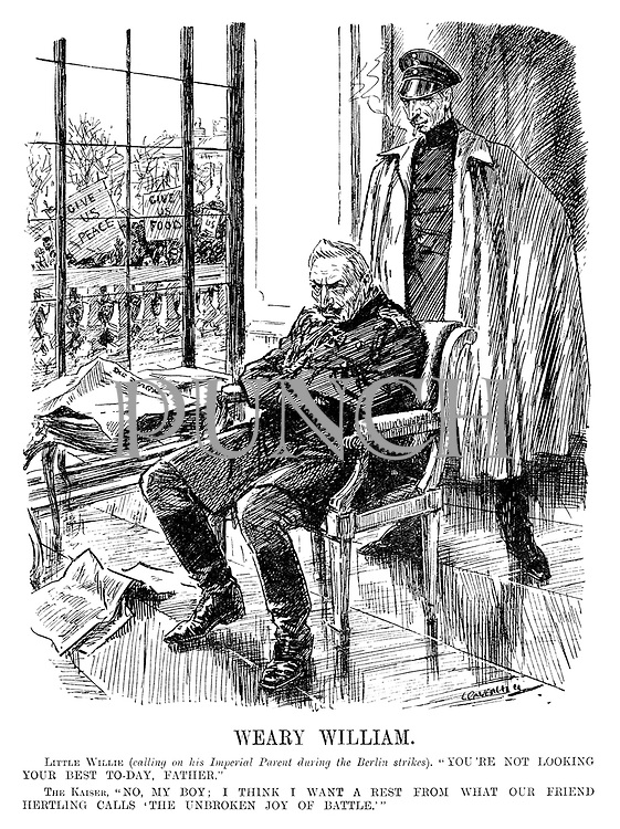 "Weary William. Little Willie (calling on his Imperial Parent during the Berlin strikes). ""You're not looking your best to-day, father."" The Kaiser. ""No, my boy; I think I want a rest from what our friend Hertling calls 'The unbroken joy of battle.'"" (Wilhelm II slumps in his chair after reading the newspapers and outside crowds gather with Give Us Peace and Give Us Food during WW1)"