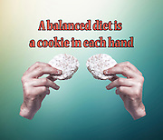 Famous humourous quotes series: A balanced diet is a cookie in each hand