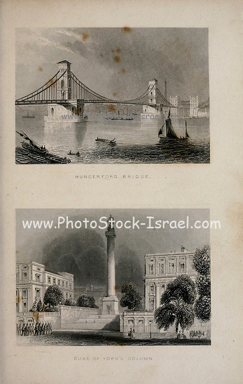 London Hungerford Bridge (Top) and Duke of York's column (Bottom) From the book Illustrated London, or a series of views in the British metropolis and its vicinity, engraved by Albert Henry Payne, from original drawings. The historical, topographical and miscellanious notices by Bicknell, W. I; Payne, A. H. (Albert Henry), 1812-1902 Published in London in 1846 by E.T. Brain & Co