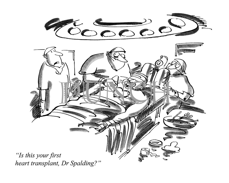 """""""Is this your first heart transplant, Dr. Spalding?"""" (a cartoon showing a surgeon marking out a Valentines heart on a patient in an operating theatre)"""