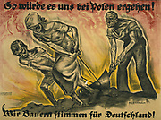 This is what it will be with Poland! We farmers vote for Germany! Poster urging Upper Silesia to vote for Germany in League of Nations 1921 plebiscite. Eventually split between Germany and Poland. Woman and boy pulling plough.