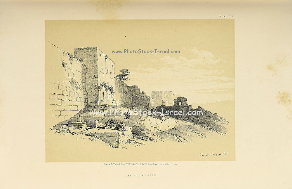 Golden Gate (Eastern Gate), Jerusalem from The Holy Land : Syria, Idumea, Arabia, Egypt & Nubia by Roberts, David, (1796-1864) Engraved by Louis Haghe. Volume 1. Book Published in 1855 by D. Appleton & Co., 346 & 348 Broadway in New York.