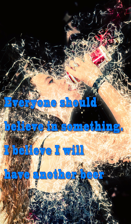 Famous humourous quotes series: Everyone should believe in something. I believe I will have another beer. Young teen drinking beer from a can - Model Release Available