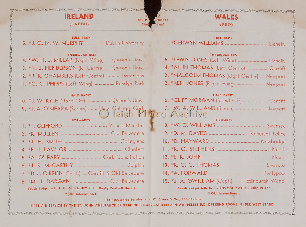 Irish Rugby Football Union, Ireland v Wales, Five Nations, Landsdowne Road, Dublin, Ireland, 8th March 1952, 8.3.1952, 3.8.1952,..Referee- Dr P Cooper, Rugby Union, ..Score- Ireland 3 - 14 Wales,..Irish Team,..J G M W Murphy, Wearing number 15 Irish jersey, Full Back, Dublin University Rugby Football Club, Dublin, Ireland, ..W H J Millar, Wearing number 14 Irish jersey, Right Wing, Queens University Rugby Football Club, Belfast, Northern Ireland,..N J Henderson, Wearing number 13 Irish jersey, Right centre, Queens University Rugby Football Club, Belfast, Northern Ireland,..R R Chambers, Wearing number 12 Irish jersey, Left Centre, Instonians Rugby Football Club, Belfast, Northern Ireland, ..G C Phipps, Wearing number 11 Irish jersey, Left wing, Rosslyn Park Rugby Football Club, London, England, ..J W Kyle, Wearing number 10 Irish jersey, Stand Off, Queens University Rugby Football Club, Belfast, Northern Ireland,..J A O'Meara, Wearing number 9 Irish jersey, Scrum, University college Cork Football Club, Cork, Ireland,  ..T Clifford, Wearing number 1 Irish Jersey, Forward, Young Munster Rugby Football Club, Limerick, Ireland, ..K Mullen, Wearing number 2 Irish Jersey, Forward, Old Belvedere Rugby Football Club, Dublin, Ireland, ..J H Smith, Wearing number 3 Irish jersey, Forward, Collegians Rugby Football Club, Belfast, Northern Ireland, ..P J Lawlor, Wearing number 4 Irish jersey, Forward, Clontarf Rugby Football Club, Dublin, Ireland,..A O'Leary, Wearing number 5 Irish jersey, Forward, Cork Constitution Rugby Football Club, Cork, Ireland,..J S McCarthy, Wearing number 6 Irish jersey, Forward, Dolphin Rugby Football Club, Cork, Ireland, ..M J Dargan, Wearing number 8 Irish Jersey, Forward, Old Belvedere Rugby Football Club, Dublin, Ireland,..Welsh Team, ..Gerwyn Williams, Wearing number 1 Welsh jersey, Full Back, Llanelly Rugby Football Club, Llanelly, Wales, ..Lewis Jones, Wearing number 5 Welsh jersey, Left wing, Llanelly Rugby Football Club, Llanelly, Wales, ..Alu