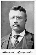 Theodore Roosevelt (1858-1900) President of USA 1901-1912.