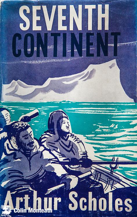 Seventh Continent, Arthur Scholes, Allren & Unwin, London, 1953, Travel book Club edn., Saga of Australasian exploration in Antarctica 1895-1950.