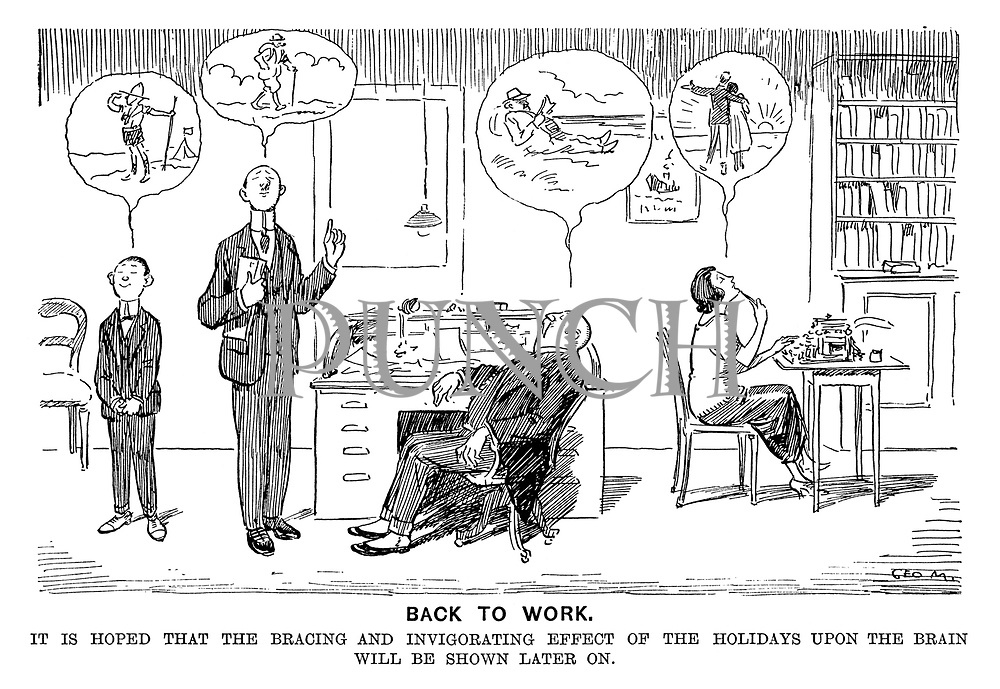 Back to Work. It is hoped that the bracing and invigorating effect of the holidays upon the brain will be shown later on.